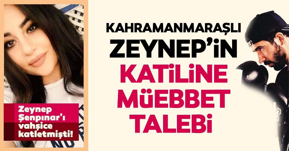 Kahramanmaraşlı Zeynep'in katiline müebbet talebi