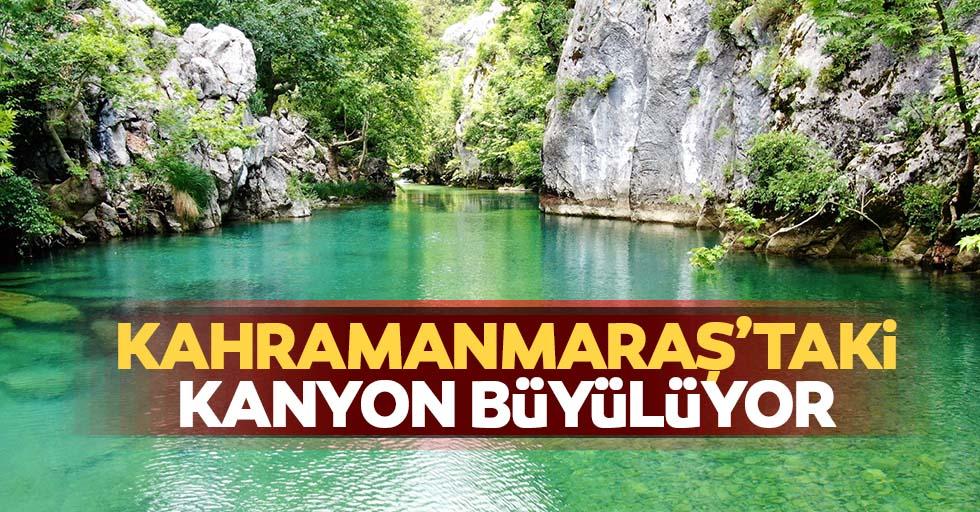 Kahramanmaraş'taki kanyon büyülüyor