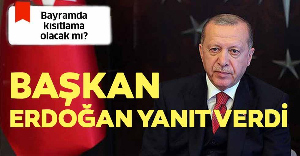 Kurban Bayramı'nda kısıtlama olacak mı? Başkan Erdoğan'dan flaş açıklamalar