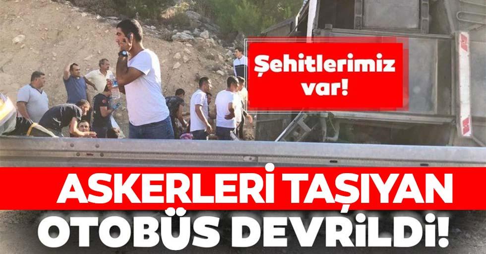 Mersin'de askerleri taşıyan otobüs devrildi: Şehitlerimiz var!