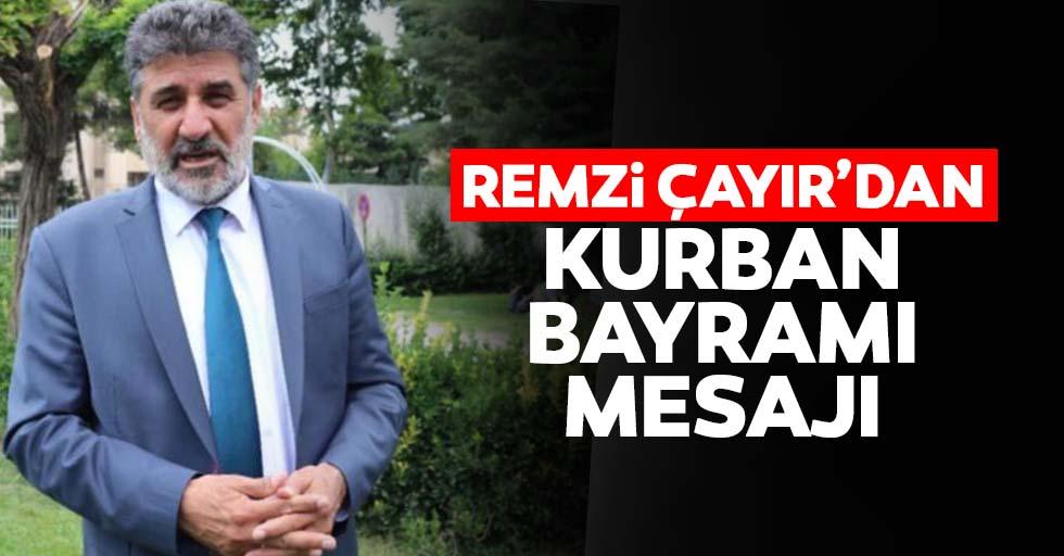 Remzi Çayır'dan Kurban Bayramı mesajı