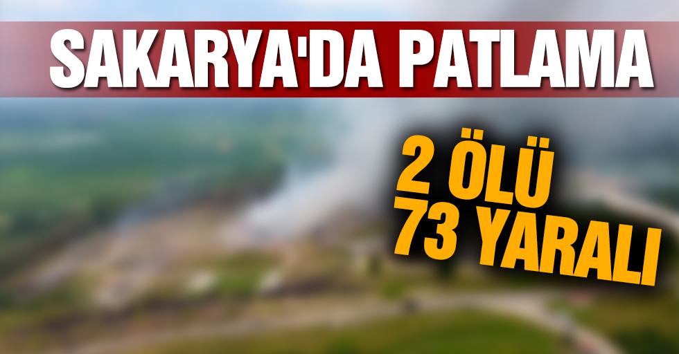 Sakarya'da patlama: 2 ölü, 73 yaralı