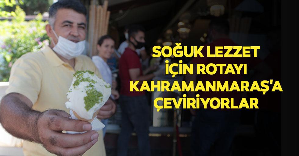Soğuk lezzet için rotayı Kahramanmaraş'a çeviriyorlar