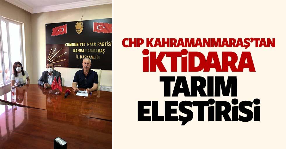 CHP Kahramanmaraş'tan iktidara tarım eleştirisi