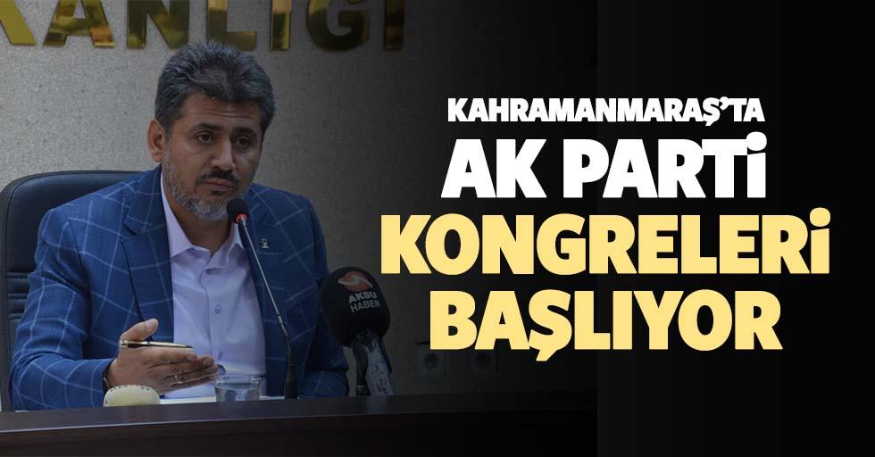 Kahramanmaraş'ta Ak Parti kongreleri başlıyor