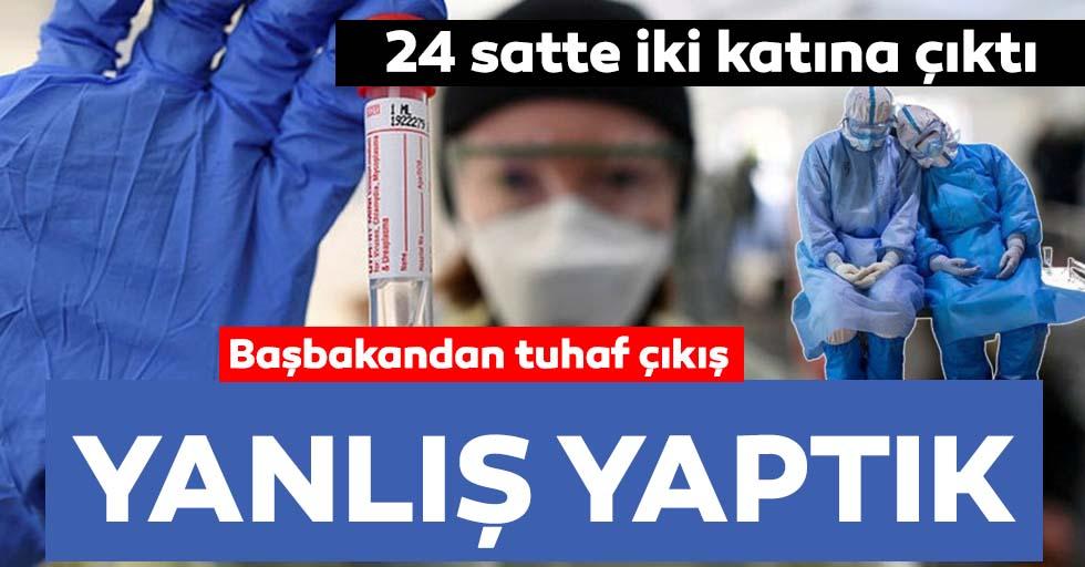 Koronavirüs vaka sayısı 24 saatte 2 katına çıktı! Başbakandan tarihi itiraf: Yanlış yaptık!