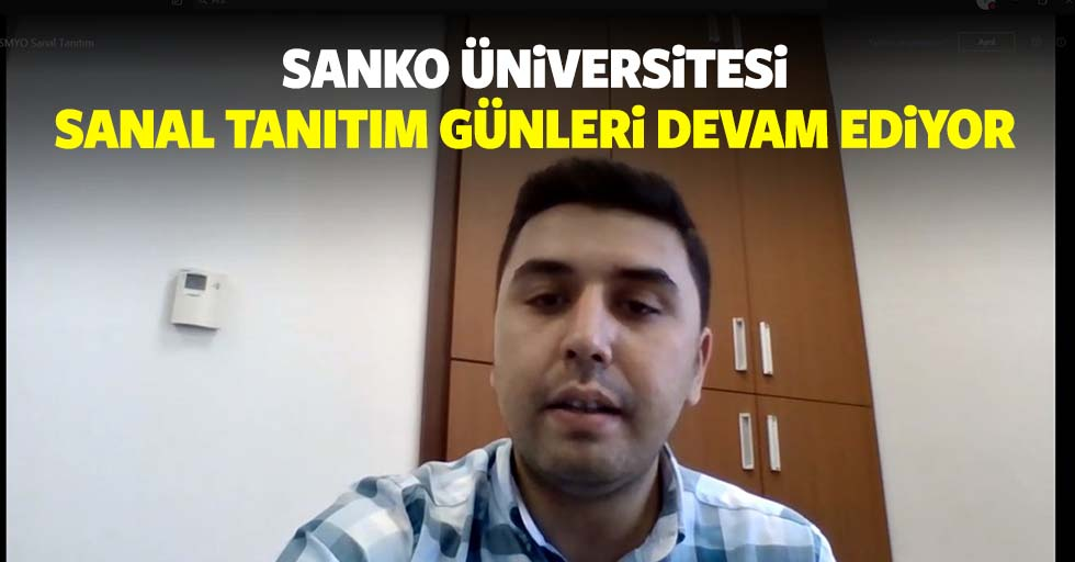 Sanko Üniversitesi Sanal Tanıtım Günleri Devam Ediyor