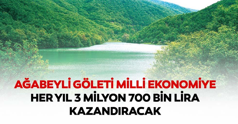 Ağabeyli Göleti Milli Ekonomiye Her Yıl 3 Milyon 700 Bin Lira Kazandıracak
