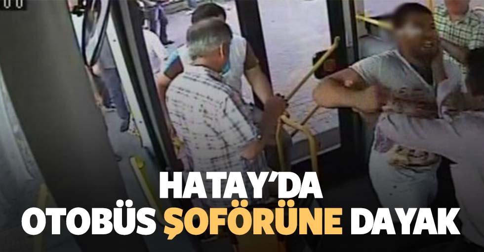 Hatay'da otobüs şoförüne dayak