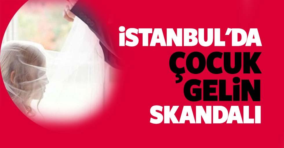 İstanbul'da Çocuk Gelin Skandalı