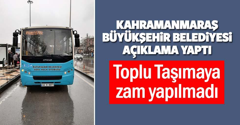 Kahramanmaraş Büyükşehir Belediyesi Açıklama Yaptı 'Toplu Taşımaya zam yapılmadı'