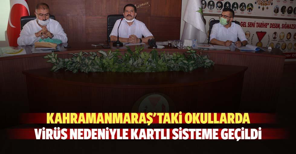Kahramanmaraş'taki okullarda virüs nedeniyle kartlı sisteme geçildi