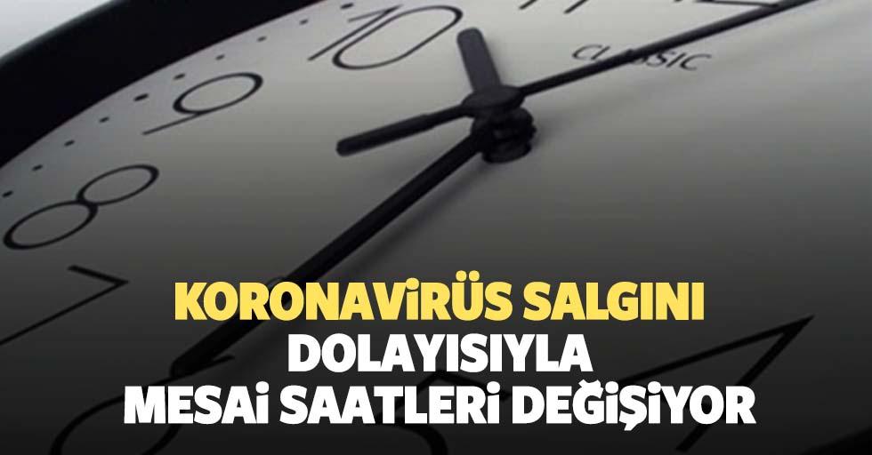 Koronavirüs salgını dolayısıyla mesai saatleri değişiyor! Özel sektörü de kapsayacak