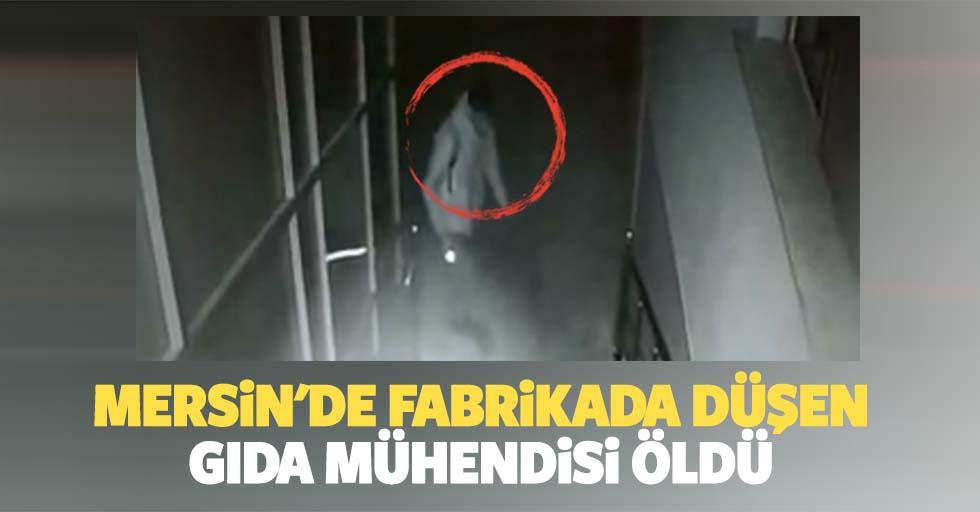 Mersin'de fabrikada düşen gıda mühendisi öldü
