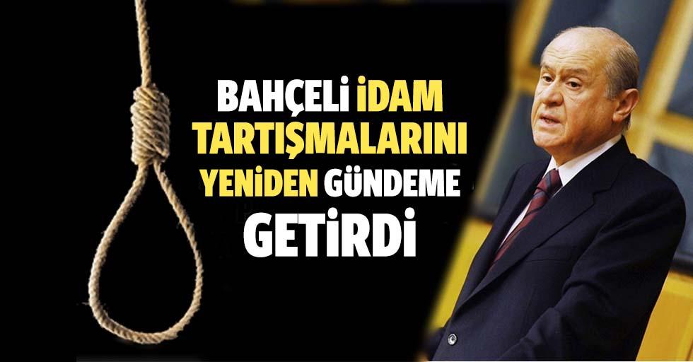 MHP Lideri Devlet Bahçeli idam tartışmalarını yeniden gündeme getirdi