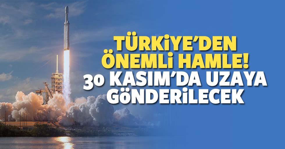 Türkiye'den önemli hamle! 30 Kasım'da uzaya gönderilecek