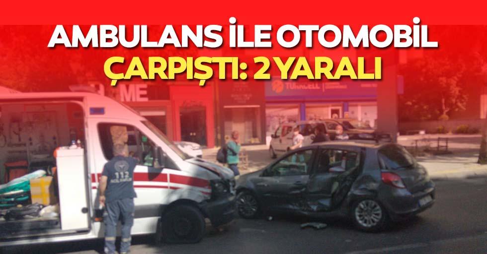 Ambulans İle Otomobil Çarpıştı: 2 Yaralı