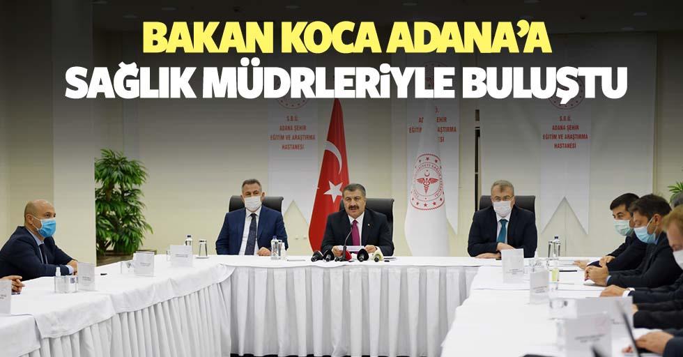 Bakan Koca Adana'a sağlık müdürleriyle buluştu