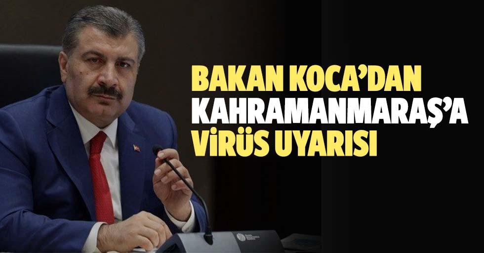 Bakan Koca'dan Kahramanmaraş'a virüs uyarısı