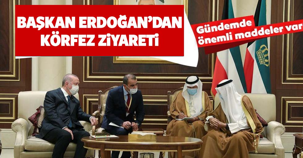 Başkan Erdoğan'dan Kuveyt'e ziyaret!