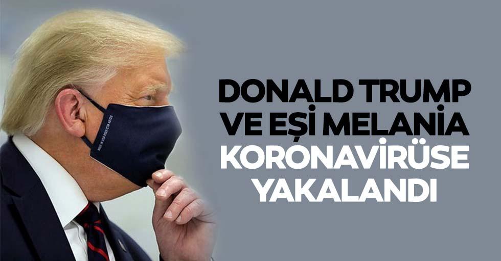 Donald Trump ve eşi Koronavirüse yakalandı