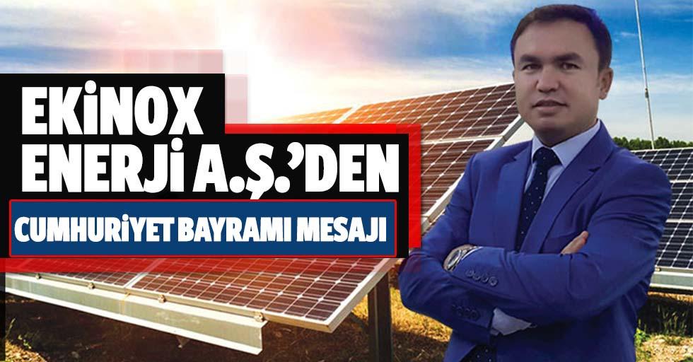 Ekinox Enerji A.Ş.'den 29 Ekim Cumhuriyet bayramı mesajı