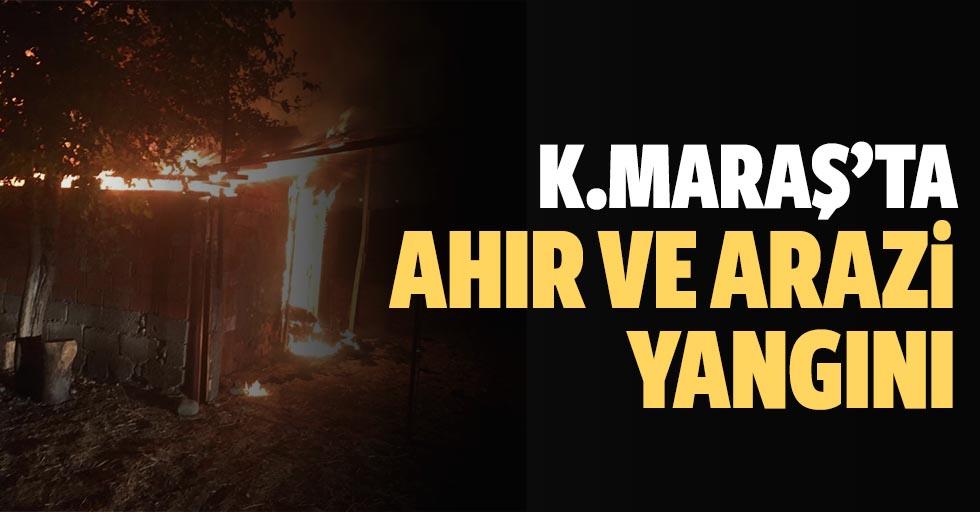 Kahramanmaraş'ta ahır ve arazi yangını