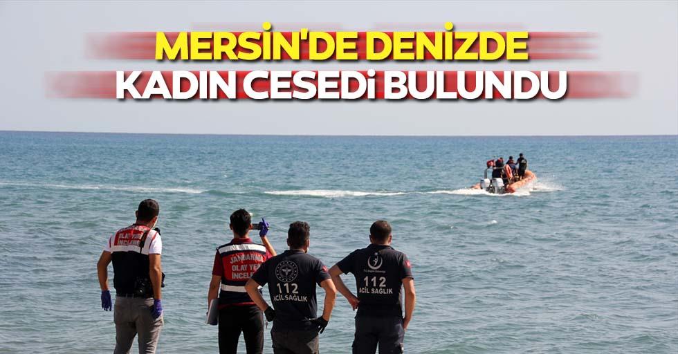 Mersin'de denizde kadın cesedi bulundu
