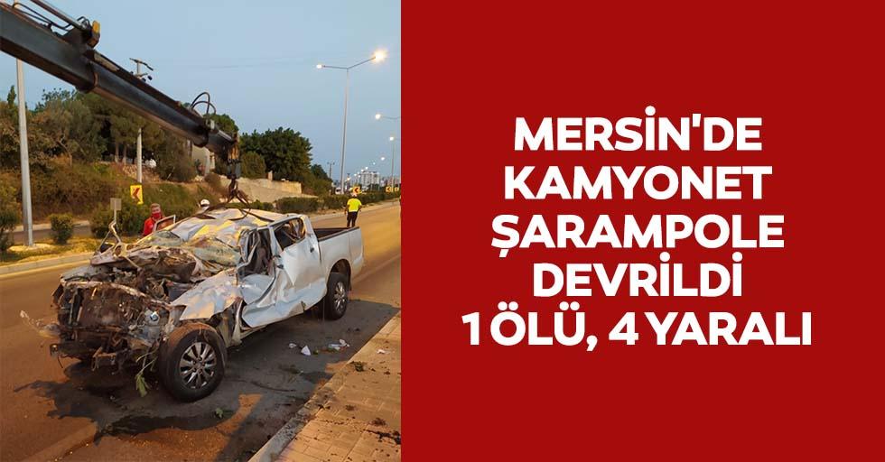 Mersin'de kamyonet şarampole devrildi: 1 ölü, 4 yaralı