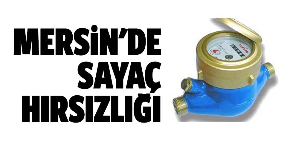 Mersin'de sayaç hırsızlığı