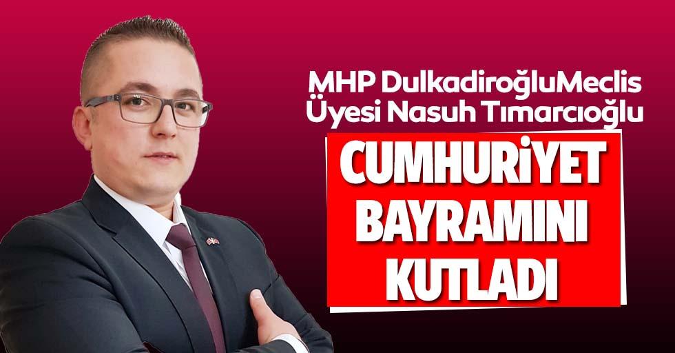 MHP Dulkadiroğlu Meclis Üyesi Nasuh Tımarcıoğlu'ndan 29 Ekim mesajı