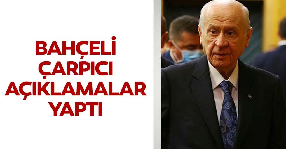 MHP Lideri Devlet Bahçeli'den gündeme dair çok çarpıcı açıklamalar