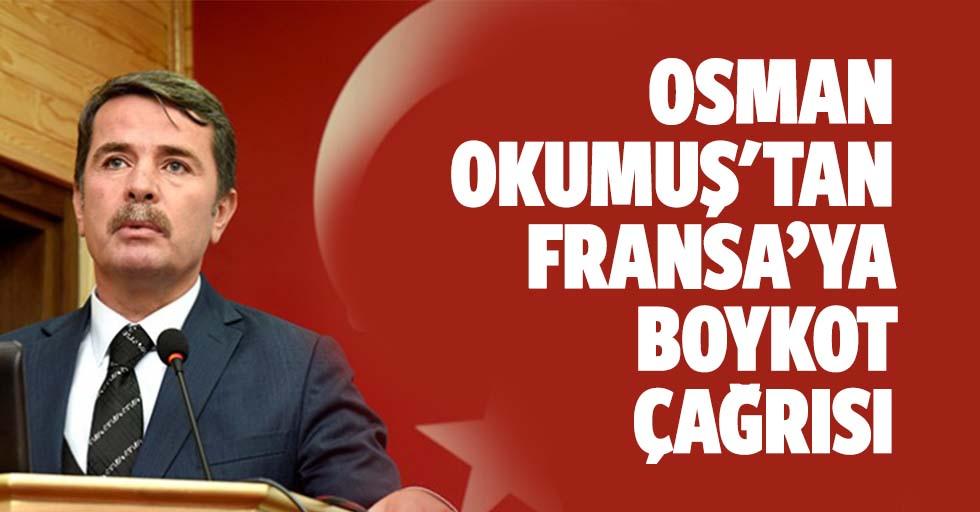 Osman Okumuş'tan Fransa'ya boykot çağrısı