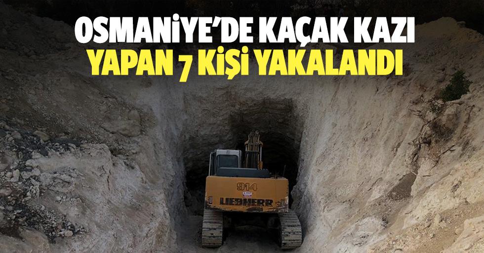 Osmaniye'de kaçak kazı yapan 7 kişi yakalandı