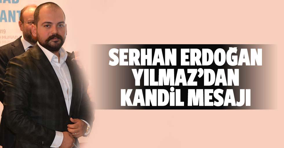 Serhan Erdoğanyılmaz'dan kandil mesajı