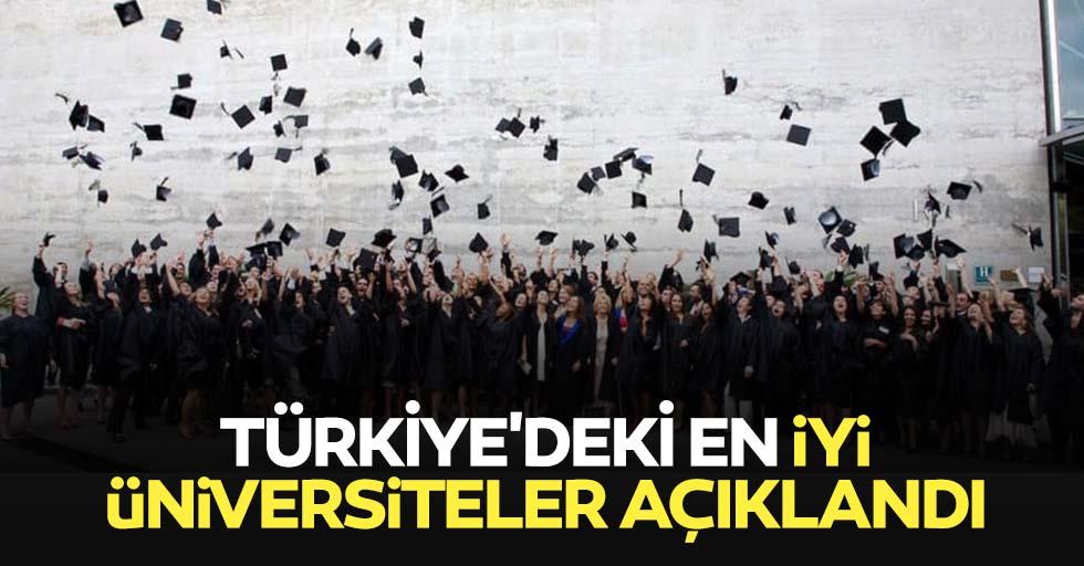 Türkiye'deki en iyi üniversiteler açıklandı