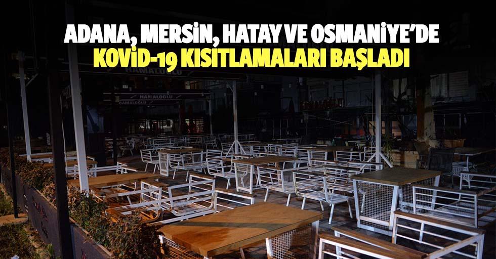 Adana, Mersin, Hatay Ve Osmaniye'de Kovid-19 Kısıtlamaları Başladı
