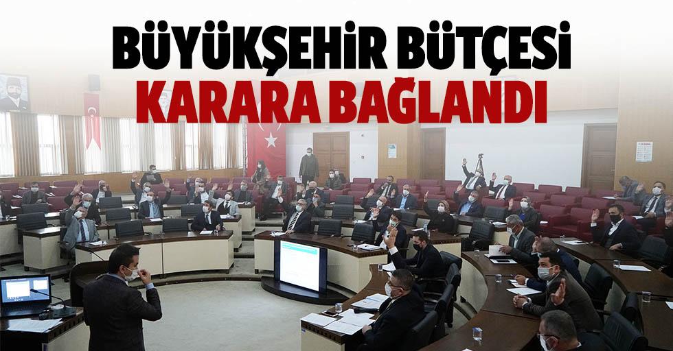 Büyükşehir bütçesi karara bağlandı