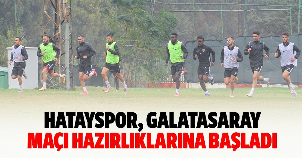 Hatayspor, Galatasaray maçı hazırlıklarına başladı