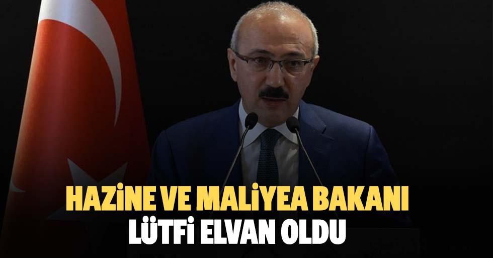 Hazine ve Maliyea Bakanı Lütfi Elvan Oldu