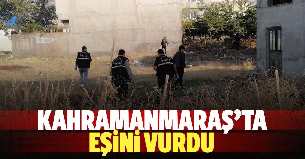 Kahramanmaraş'ta eşini silahla yaralayan kişi gözaltına alındı