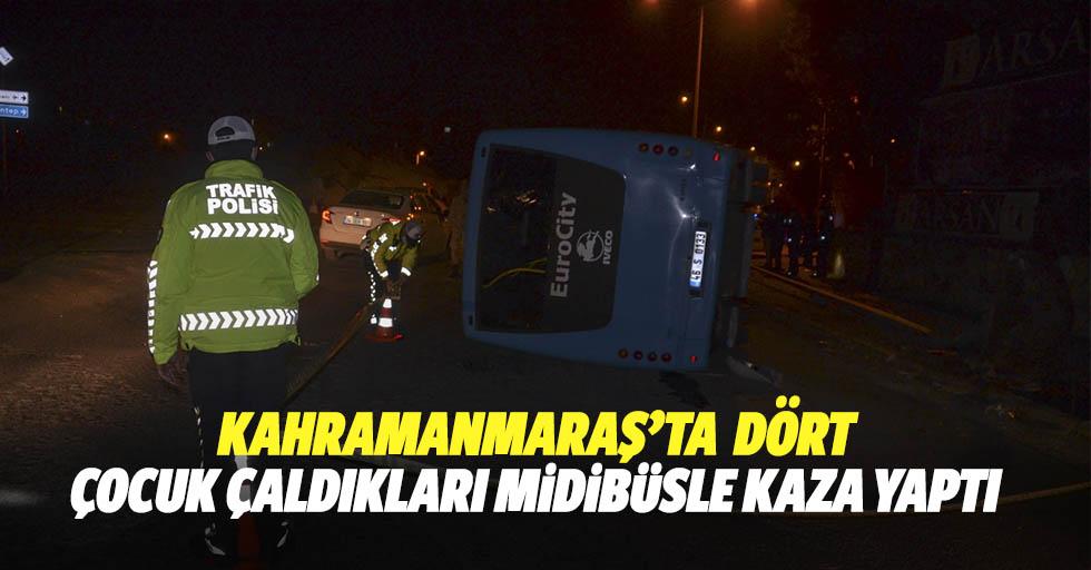Kahramanmaraş'ta 4 çocuk çaldıkları midibüsle kaza yaptı