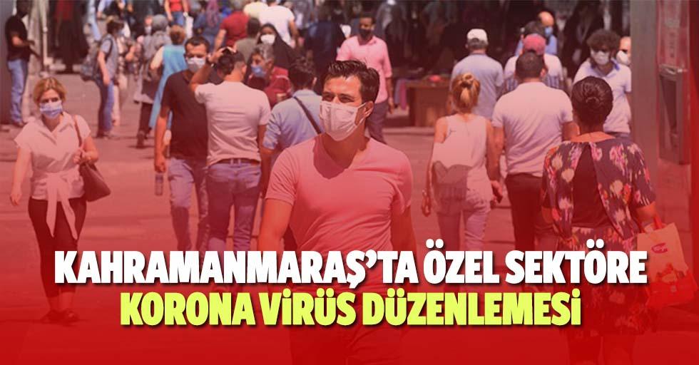 Kahramanmaraş'ta özel sektöre korona virüs düzenlemesi