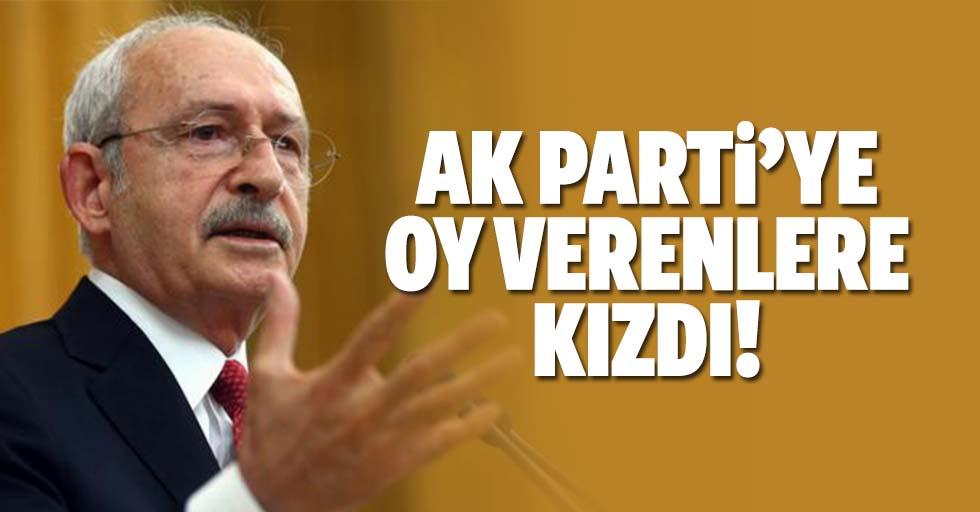 Kılıçdaroğlu, Ak Partiye oy verenlere kızdı