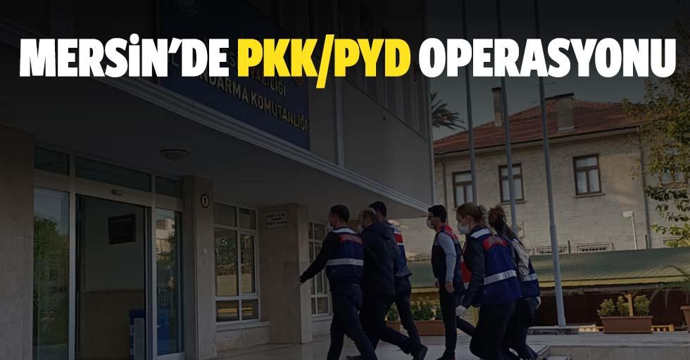 Mersin'de PKK/PDY operasyonu