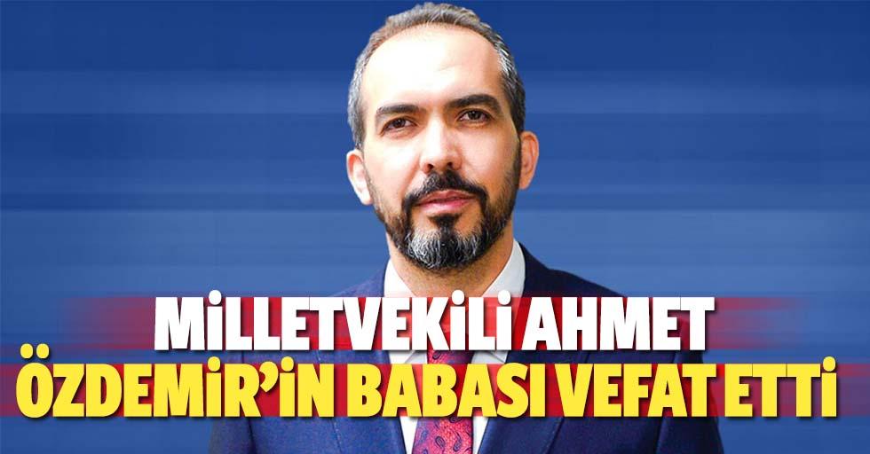 Milletvekili Ahmet Özdemir'in Babası Vefat Etti