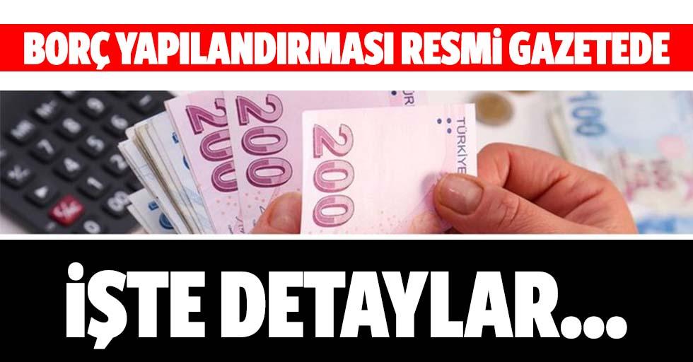 Vergi ve prim borcu düzenlemesi Resmi Gazete'de yayımlandı