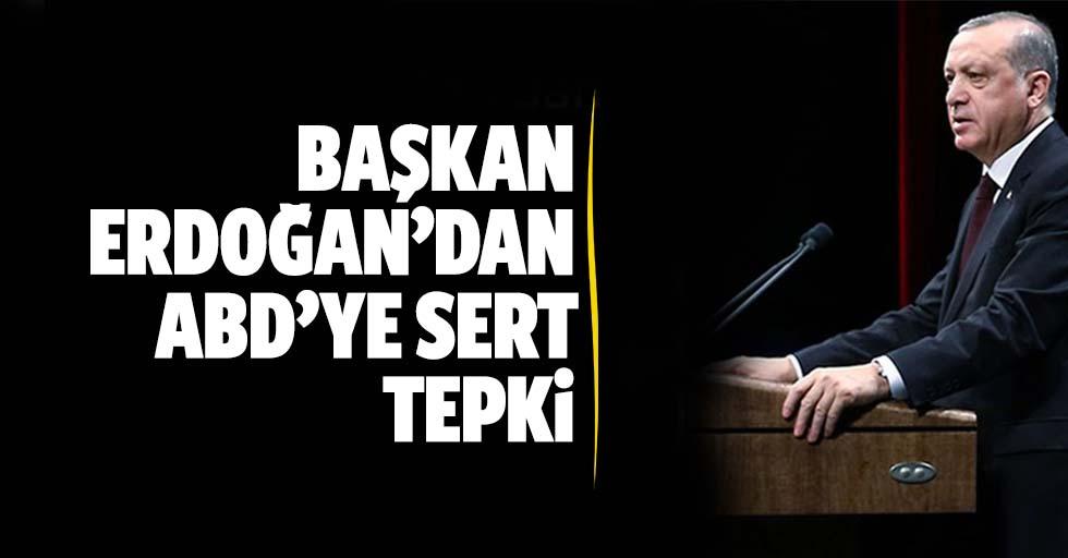 Başkan Erdoğan'dan ABD'ye çok sert yaptırım tepkisi, Bu nasıl bir ittifaktır!