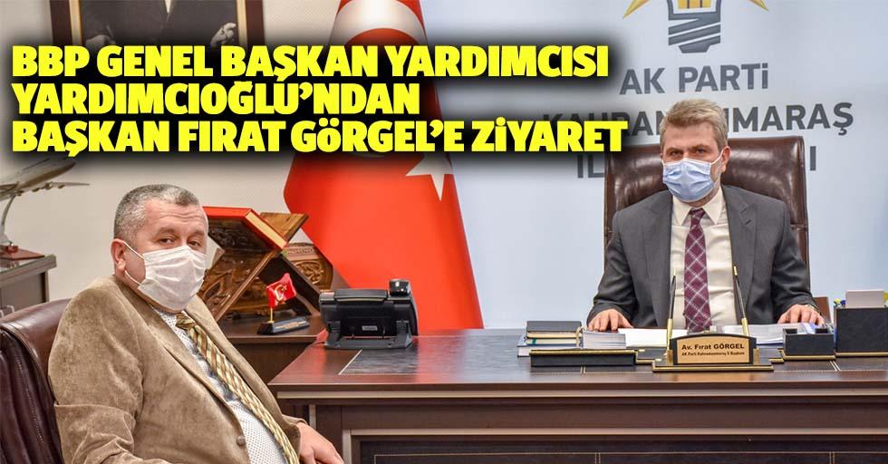 BBP Genel Başkan Yardımcısı Yardımcıoğlu'ndan Başkan Fırat Görgel'e Ziyaret
