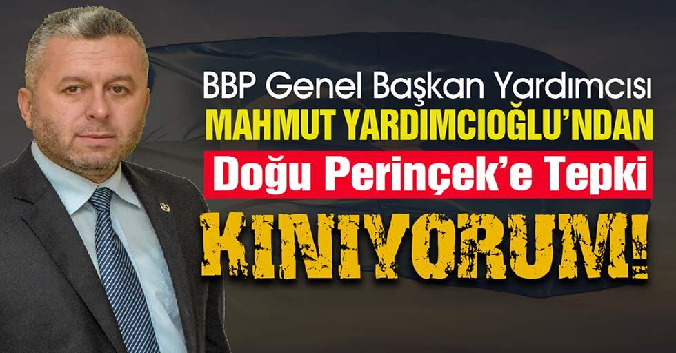 BBP Genel Başkan Yardımcısı Yardımcıoğlu'ndan Doğu Perinçek'e kınama